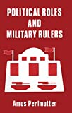 Political Roles and Military Rulers