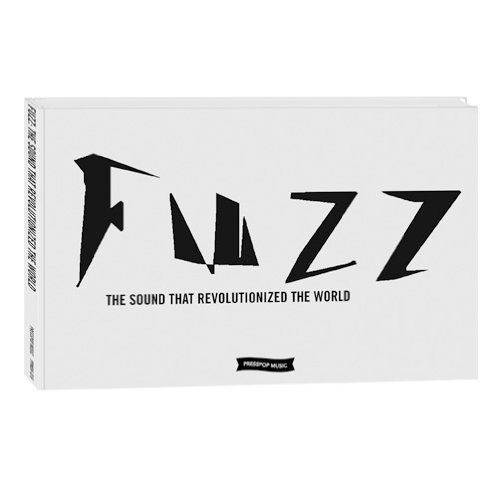 FUZZ: THE SOUND THAT REVOLUTIONIZED THE WORLD(ファズ:世界を変えた音)(初回限定1000部) [DVD+BOOK]
