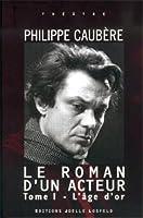 Le Roman d'un acteur, tome 1 : L'Age d'or