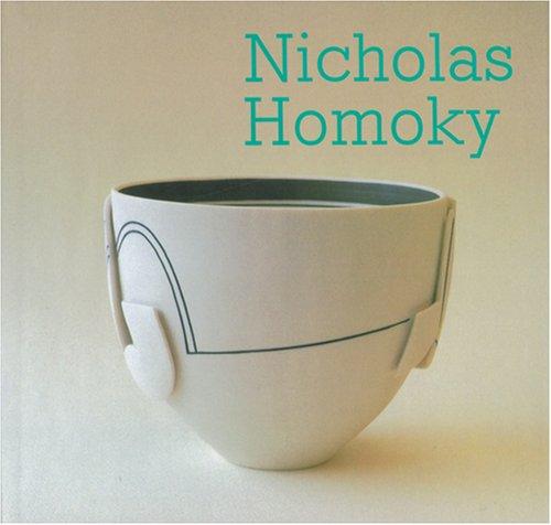 Nicholas Homoky (Ceramics Art Monographs)