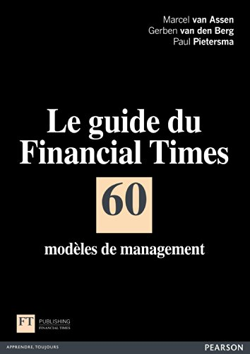 Le guide du Financial Times: 60 modèles de management