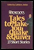 Alfred Hitchcocks tales to make you quake & quiver