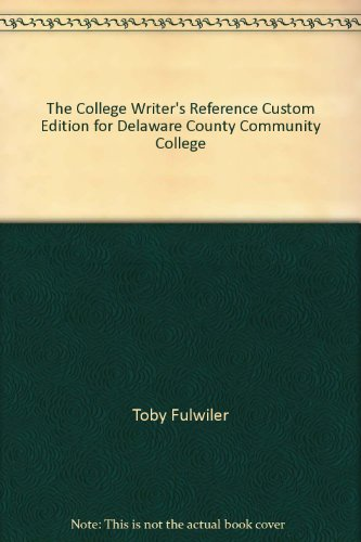 The College Writer's Reference Custom Edition for Delaware County Community College