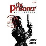 The Prisoner - Miss Freedom ~ Andrew Cartmel