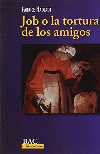 Job O La Tortura De Los Amigos (BAC NARRATIVA)