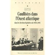 Gaullistes dans l'Ouest atlantique : Dans les élections législatives de 1958 à 1981