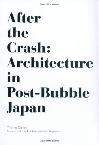 After the Crash Architecture in Post-Bubble Japan /Anglais: The Culture of Architecture in Post-bubble Japan