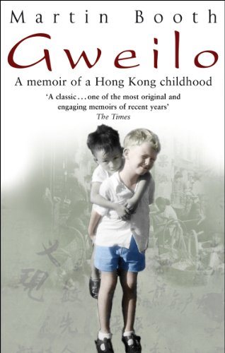 Martin Booth - Gweilo: Memories Of A Hong Kong Childhood