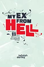 My Ex From Hell (Blooming Goddess Trilogy Book One)
