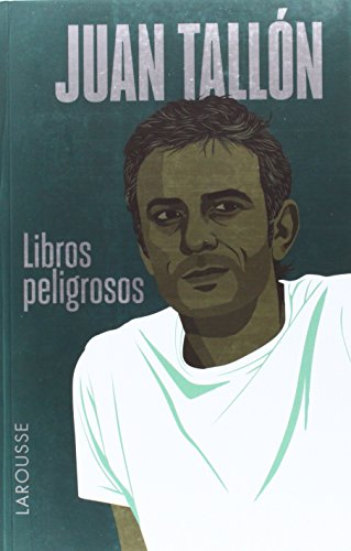 Libros peligrosos (Larousse - Libros Ilustrados/ Prácticos - Arte Y Cultura)