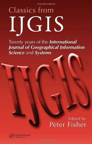 Classics from IJGIS: Twenty years of the International Journal of Geographical Information Science and Systems (No Serie