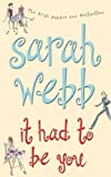 Sarah Webb It Had To Be You