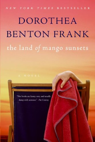 Land of Mango Sunsets PB, Dorothea Benton Frank