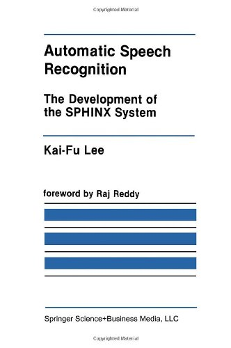 Automatic Speech Recognition: The Development Of The Sphinx System (The Springer International Series In Engineering And Computer Science)