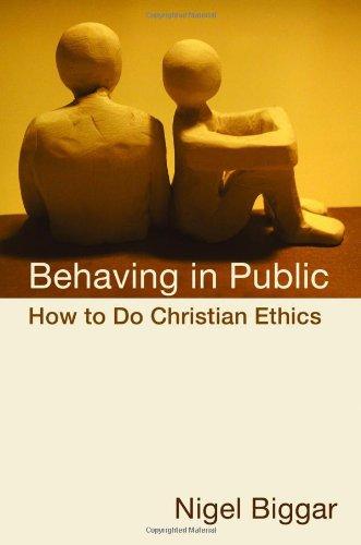 Behaving in Public: How to Do Christian Ethics
