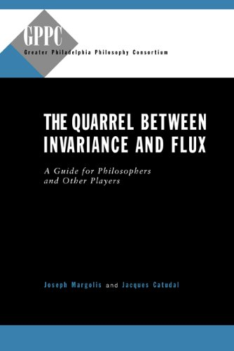 The Quarrel Between Invariance and Flux: A Guide for Philosphers and Other Players (Studies of the Greater Philadelphia