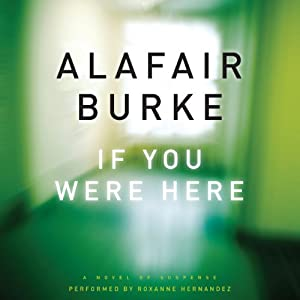 If You Were Here: A Novel of Suspense | [Alafair Burke]