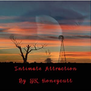 Intimate Attraction | [J. K. Honeycutt]