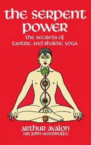The Serpent Power: The Secrets of Tantric and Shaktic Yoga