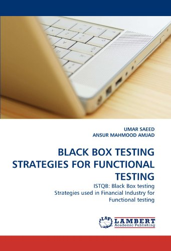 BLACK BOX TESTING STRATEGIES FOR FUNCTIONAL TESTING: ISTQB: Black Box testing Strategies used in Financial Industry for Functional testing (Black Box Testing compare prices)