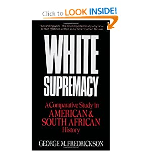 White Supremacy: A Comparative Study of American and South African History George M. Fredrickson