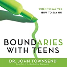 Boundaries with Teens: When to Say Yes, How to Say No (       UNABRIDGED) by John Townsend Narrated by Jay Charles