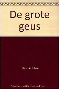 De Grote Geus: Johan Fabricius: Amazon.com: Books