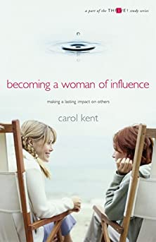 Becoming A Woman of Influence (Thrive! Ed.), Making a Lasting Impact on Others A Part of the Thrive! Study Series