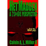 Het Madden, A Zombie Perspective: Book One: Wrath 2012 (Volume 1)by Calvin A. L. Miller II