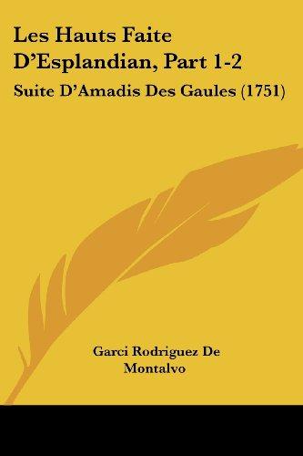 Les Hauts Faite D'Esplandian, Part 1-2: Suite D'Amadis Des Gaules (1751)