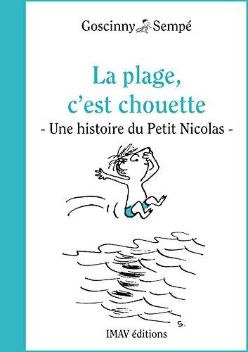 Couverture du livre La plage, c'est chouette !: Une histoire extraite des vacances du Petit Nicolas