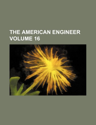 The American engineer Volume 16