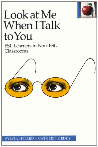 Look at Me When I Talk to You: ESL Learners in Non-ESL...