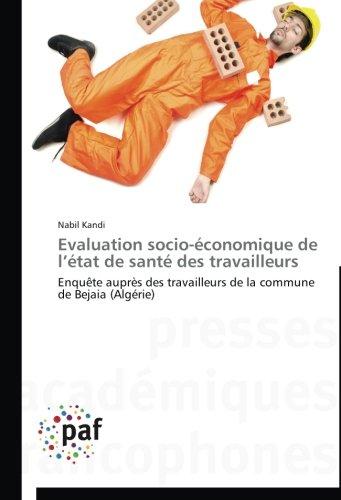 Evaluation socio-économique de l'état de santé des travailleurs (French Edition)