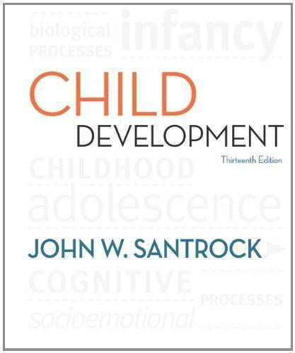 Child Development: An Introduction 13Th (Thirteenth) Edition By Santrock, John Published By Mcgraw-Hill Humanities/Social Sciences/Languages (2010) front-1045244