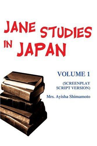 Jane Studies in Japan: Volume 1 (Screenplay Script Version)