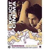 Explicit Cinema 3 Film Coffret: KEN PARK (version longue) / PRINCIPLES OF LUST / SHORTBUS