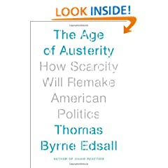 The Age of Austerity: How Scarcity Will Remake American Politics