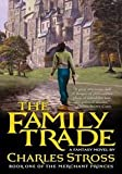The Family Trade (Merchant Princes) (0765348217) by Charles Stross