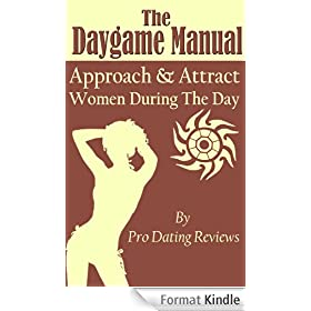 The Daygame Manual - Approach and Attract Women During the Day (English Edition)