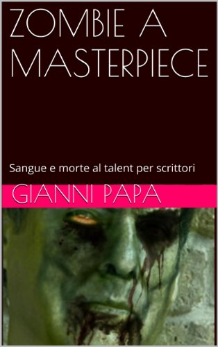 ZOMBIE A MASTERPIECE: Sangue e morte al talent per scrittori