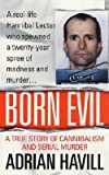 img - for Adrian Havill: Born Evil : A True Story of Cannibalism and Serial Murder (Mass Market Paperback); 2001 Edition book / textbook / text book