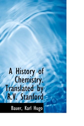 A History of Chemistry. Translated by R.V. Stanford
