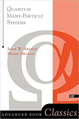 Quantum Many-particle Systems (Advanced Books Classics) written by John W. Negele