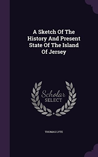 a-sketch-of-the-history-and-present-state-of-the-island-of-jersey