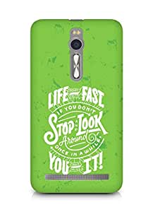 AMEZ life moves pretty fast Back Cover For Asus Zenfone 2