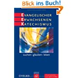 Evangelischer Erwachsenenkatechismus: suchen - glauben - leben