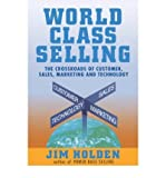 img - for [(World Class Selling: The Crossroads of Customer, Sales, Marketing and Technology )] [Author: Jim Holden] [Apr-1999] book / textbook / text book