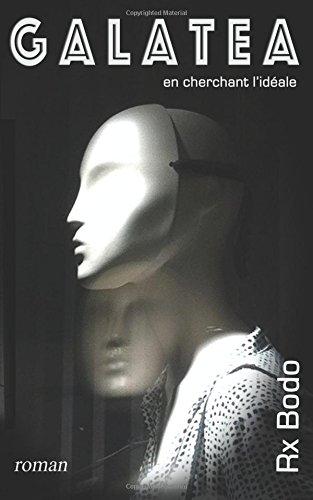 Galatea: en cherchant l'ideale: Volume 1
