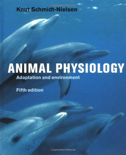 Animal Physiology: Adaptation and Environment, by Knut Schmidt-Nielsen